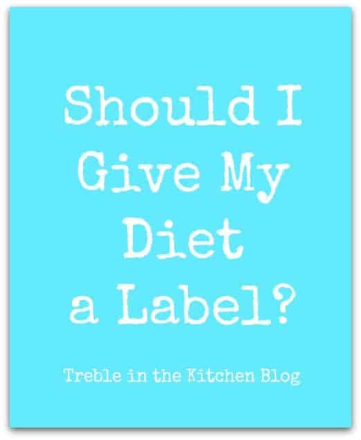 Should I Give My Diet a Label via Treble in the Kitchen