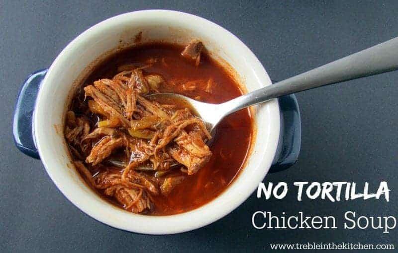 No Tortilla Chicken Soup via Treble in the Kitchen