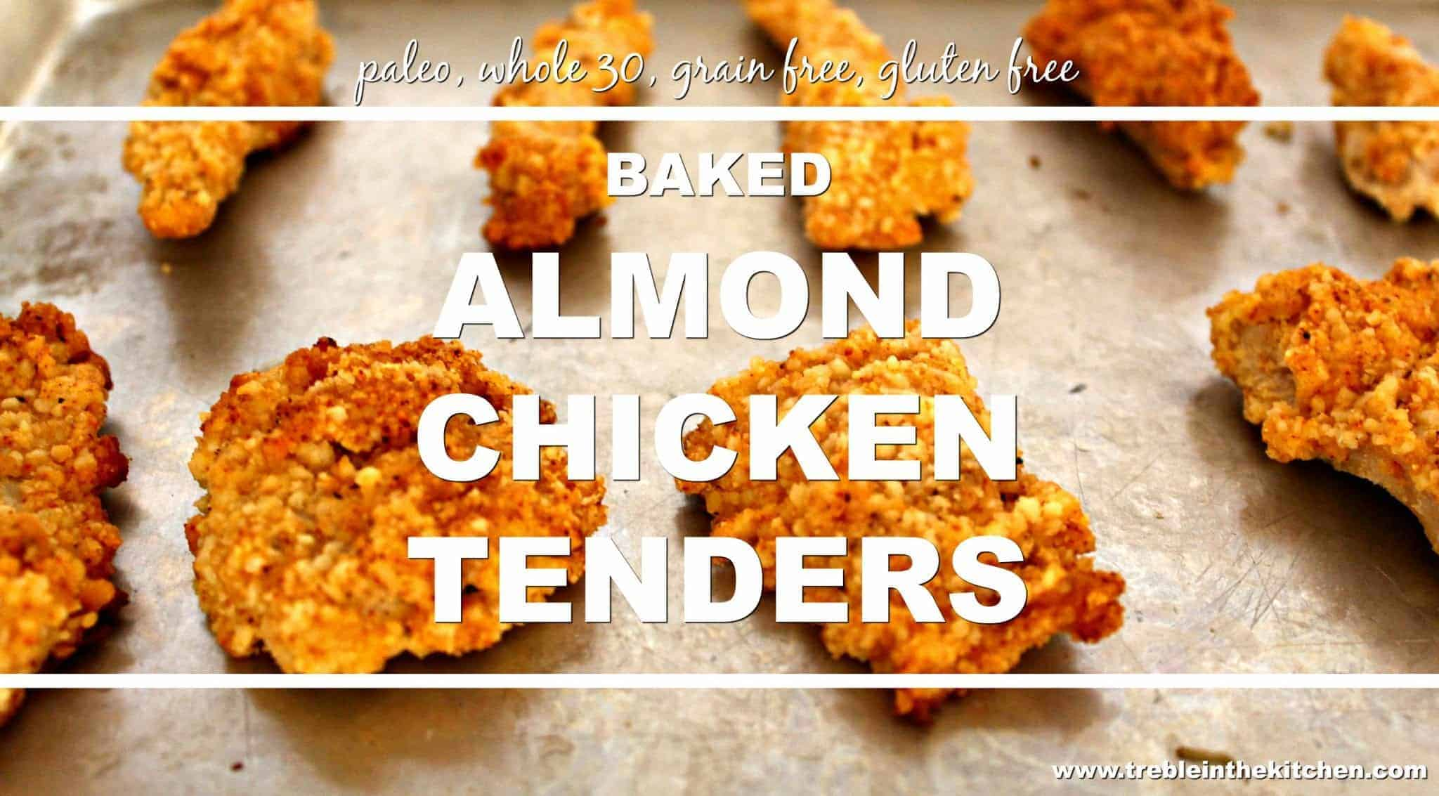 Baked Almond Chicken Tenders from Treble in the Kitchen paleo-friendly, gluten free, grain free, whole 30 compliant