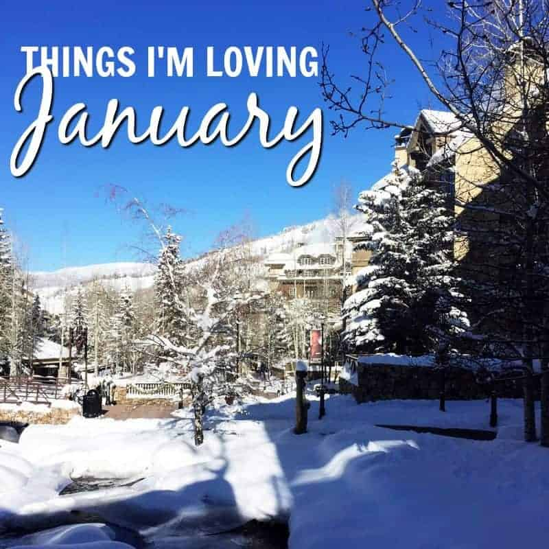 Things I'm Loving January