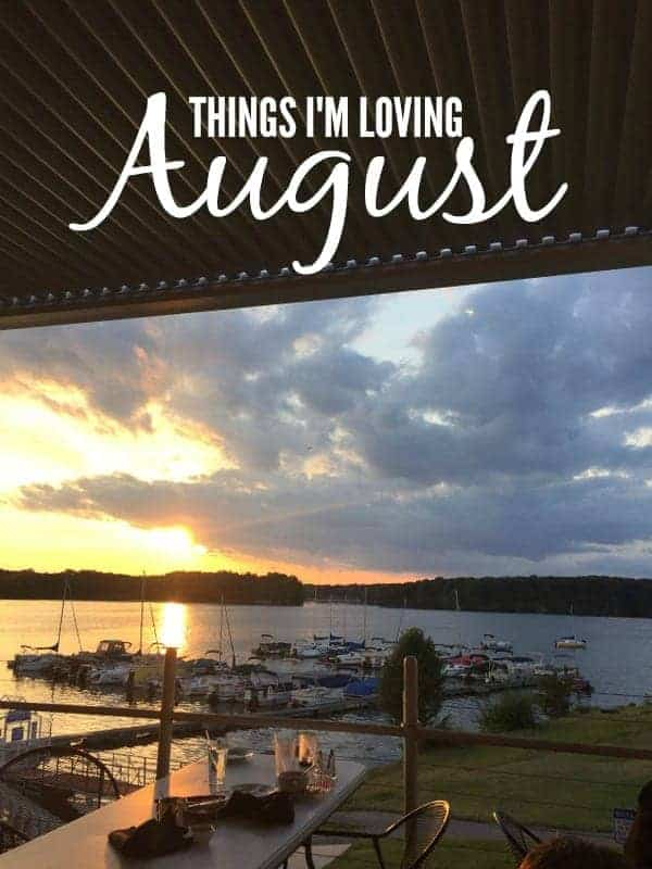 Things I'm Loving August 2017
