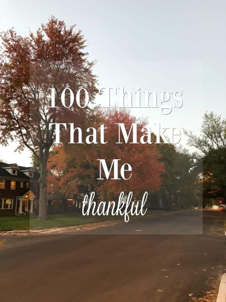 100 Things That Make Me Thankful